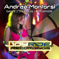 Dance 2 the House / Atmosphere — Andrea Montorsi