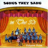 Songs They Sang in the 1930's Vol.3 — сборник