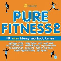 Pure Fitness 2 (18 More Hi-nrg Workout Tunes) — сборник