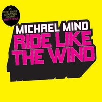 Ride Like the Wind — Michael Mind