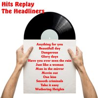 Hits Replay — The Headliners