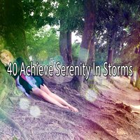 40 Achieve Serenity In Storms — Rain Sounds