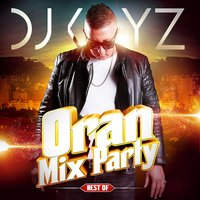 Oran Mix Party (Best Of) — Dj Kayz