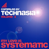 My Love Is Systematic, Vol. 4 (Compiled by Technasia) — сборник