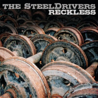 Reckless — The SteelDrivers