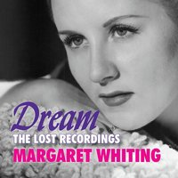 Dream: The Lost Recordings — Margaret Whiting