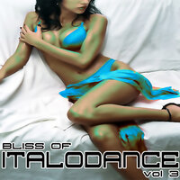 Bliss Of Italo Dance Vol3 — One Dream