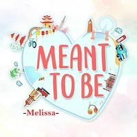 Meant to Be — Melissa