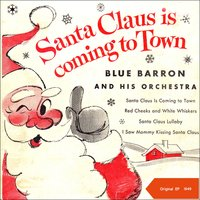 Santa Claus Is Coming to Town — Blue Baron & His Orchestra, The Blue Notes