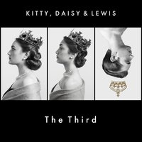Kitty, Daisy & Lewis The Third — Kitty, Daisy & Lewis