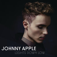 Lights Down Low — Johnny Apple