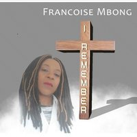 I Remember — Francoise Mbong