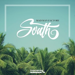 South — Mad Man Factory