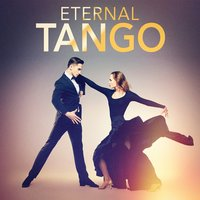 Eternal Tangos — Experience Tango Orchestra, The Latin Party Allstars, Musica Latina