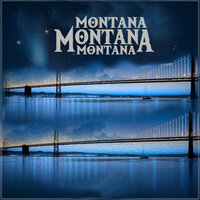 Live Your Dreams — Montana Montana Montana