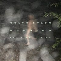 Running in the Dark — Color Dolor