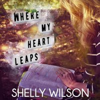 Where My Heart Leaps — Shelly Wilson