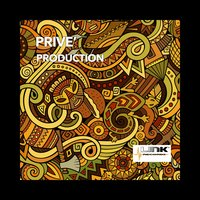 Production — PRIVE'
