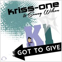 Got to Give — Sonny Wilson, Kriss-One