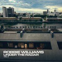 Under The Radar Volume 3 — Robbie Williams