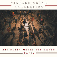 Vintage Swing Collection - All Stars Music for Dance Party — Swing King