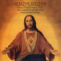 O Love Divine — David Phillips His Majesty's Musicians