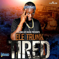 Tired — Ele Trunk