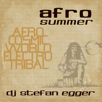 Afro Summer (The Cosmic-Music World) — Dj Stefan Egger