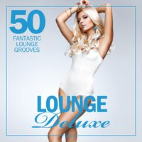 Lounge Deluxe, Vol. 2 (50 Fantastic Lounge Grooves) — сборник