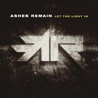 Let the Light In — Ashes Remain