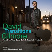 Transitions — David Gilmore, Victor Gould, Mark Shim, E.J. Strickland, Carlo DeRosa