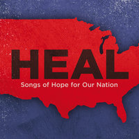 Heal: Songs Of Hope For Our Nation — сборник