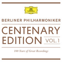 Centenary Edition 1913 - 2013 Berliner Philharmoniker — Berlin Philharmonic