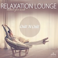 Relaxation Lounge (Chillout Your Mind) — сборник