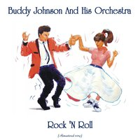 Rock 'N Roll — Buddy Johnson and His Orchestra, Ella Johnson