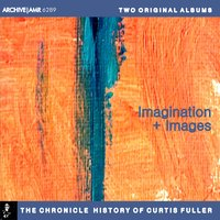 Two Original Albums of Curtis Fuller: Imagination / Images — Curtis Fuller