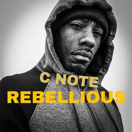 Rebellious — C Note