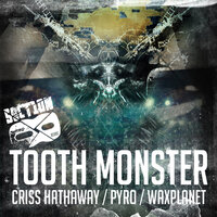 Tooth Monster — Criss Hathaway & WaxPlanet, Criss Hathaway, WaxPlanet