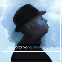New Dawn — Tshepo Tshola