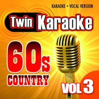 Twin Karaoke: 60's Country Vol. 3 - Karaoke + Vocal Version — Karaoke Star Explosion
