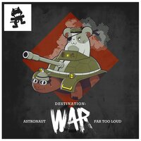 Destination: War — Astronaut, Far Too Loud, F.O.O.L, Didrick, The Frederik, Zuko