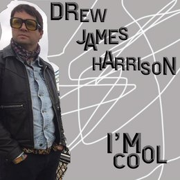 I'm Cool — Drew James Harrison