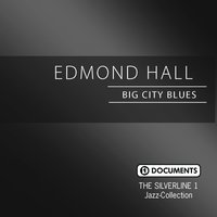 The Silverline 1 - Big City Blues — Edmond Hall