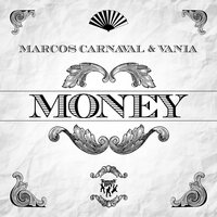 Money — Marcos Carnaval, Vânia