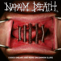 Coded Smears And More Uncommon Slurs — Napalm Death