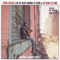 Sweeping Through the City — John Scofield, Ray Anderson, Bennie Wallace, Bennie Wallace & The Wings Of Song, WALLACE BENNIE, LEE