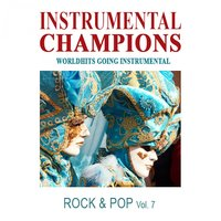 Rock & Pop, Vol. 7 — Instrumental Champions