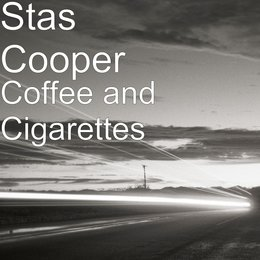 Coffee and Cigarettes — Stas Cooper
