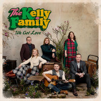 We Got Love — The Kelly Family
