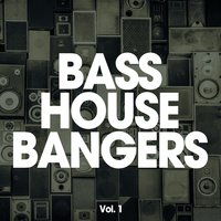 Bass House Bangers, Vol. 1 — сборник
